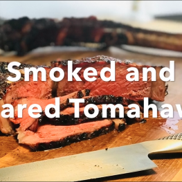 Smoked and Seared Tomahawk Ribeye