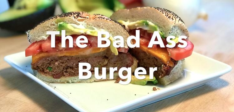 The Bad Ass Burger